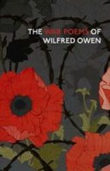The War Poems Of Wilfred Owen Hardcover