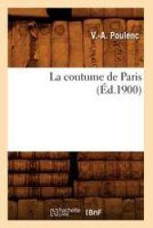 La Coutume De Paris D.1900 French Paperback 1900 Ed.