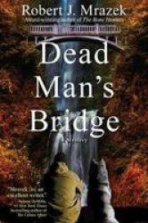 Dead Man& 39 S Bridge - A Jake Cantrell Mystery Paperback