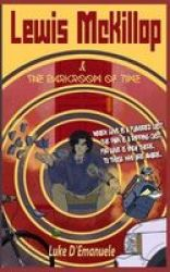 Lewis Mckillop And The Darkroom Of Time Paperback