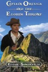 Captain Ortuga And The Elohim Throne Hardcover