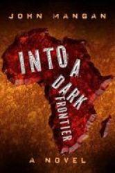 Into A Dark Frontier Hardcover
