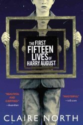 The First Fifteen Lives Of Harry August Paperback