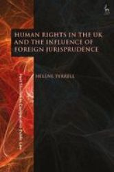 Human Rights In The UK And The Influence Of Foreign Jurisprudence Hardcover