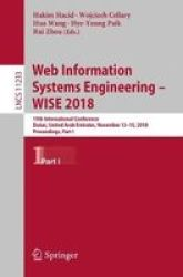 Web Information Systems Engineering - Wise 2018 - 19TH International Conference Dubai United Arab Emirates November 12-15 2018 P