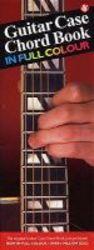 Guitar Case Chord Book In Full Colour paperback