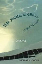 The Hands Of Gravity And Chance Paperback
