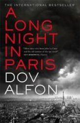 A Long Night In Paris - The Must-read Thriller From The New Master Of Spy Fiction Hardcover