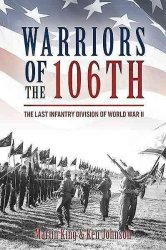 Warriors Of The 106TH - The Last Infantry Division Of World War II Hardcover