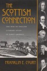 The Scottish Connection - The Rise of English Literary Study in Early America
