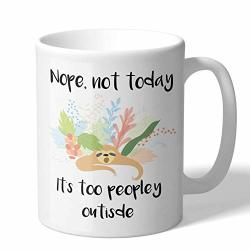 Mugbros Funny Nope Not Today It's Too Peopley Outside Lazy Sloth Novelty 11 Ounce Coffee Mug