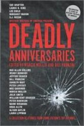 Deadly Anniversaries - A Collection Of Stories From Crime Fiction& 39 S Top Authors Hardcover Original Ed.