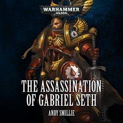 BLACK LIBRARY The Assassination Of Gabriel Seth: Warhammer 40 000