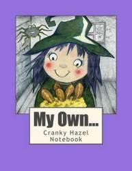 My Own Cranky Hazel Notebook