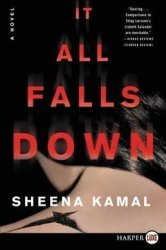 It All Falls Down - A Novel Large Print Large Print Paperback Large Type Large Print Edition