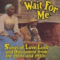 Wait For Me Songs Of Love Lust And Discontent From The 1920s And 1930s Cd  Boxed Set | R564 00 | Blues | PriceCheck SA