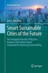 Smart Sustainable Cities Of The Future - The Untapped Potential Of Big Data Analytics And Context-aware Computing For Advancing