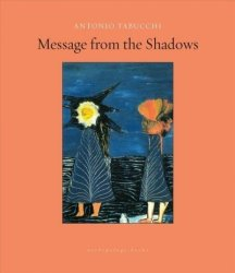 Message From The Shadows - Antonio Tabucchi Paperback