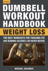 The Dumbbell Workout Handbook - Michael Volkmar Paperback