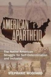 American Apartheid - The Native American Struggle For Self-determination And Inclusion Paperback