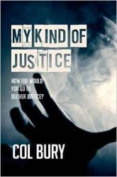 My Kind Of Justice - How Far Would You Go For Justice? Paperback
