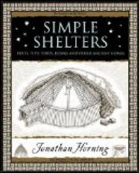 Simple Shelters: Tents, Tipis, Yurts, Domes & Other Ancient Homes Wooden Books