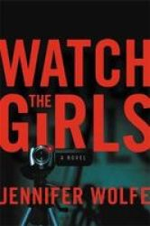 Watch The Girls Hardcover