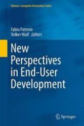New Perspectives In End-user Development Hardcover 1ST Ed. 2017