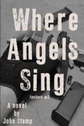 Where Angels Sing - Spoilers 2 Paperback