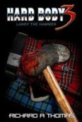 Hard Body 3 Larry The Hammer Paperback