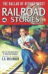 Railroad Stories 9 - The Ballad Of Redhot Frost Paperback