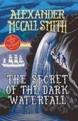 The Secret Of The Dark Waterfall - A School Ship Tobermory Adventure Book 4 Paperback