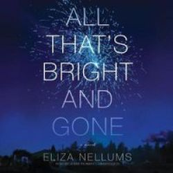 All That& 39 S Bright And Gone Standard Format Cd