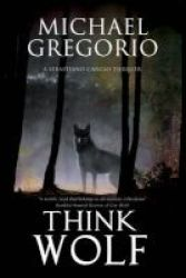 Think Wolf - A Mafia Thriller Set In Rural Italy Paperback