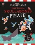 How To Be A Skullabones Pirate: A Ladybird Skullabones Island Sticker Activity Book