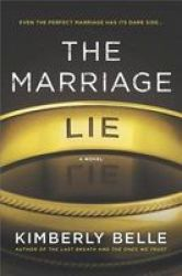 The Marriage Lie - A Bestselling Psychological Thriller Paperback Original Ed.