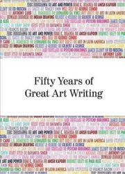 Fifty Years Of Great Art Writing - From The Hayward Gallery Paperback
