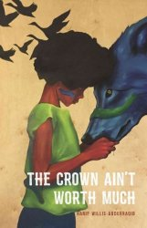 The Crown Ain& 39 T Worth Much Paperback