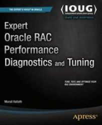 Expert Oracle Rac Performance Diagnostics And Tuning Paperback