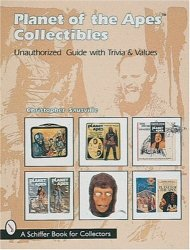 Planet Of The Apes Collectibles: An Unauthorized Guide With Trivia & Values Schiffer Book For Collectors