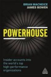 Powerhouse - Insider Accounts Into The World& 39 S Top High Performance Organizations Paperback