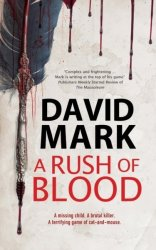 A Rush Of Blood - The Mausoleum David Mark Hardcover