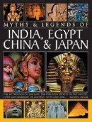 Myths & Legends Of India Egypt China & Japan - Rachel Storm Paperback