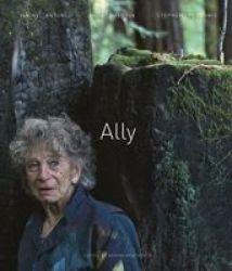 Ally: Janine Antoni Anne Halprin Stephen Petronio Hardcover
