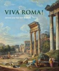 Viva Roma - Artists And The Trip To Rome Hardcover
