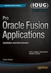 Pro Oracle Fusion Applications - Installation And Administration Paperback 1ST Ed.