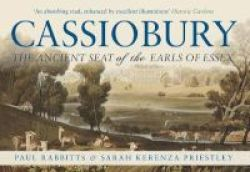 Cassiobury - The Ancient Seat Of The Earls Of Essex Paperback