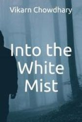 Into The White Mist Paperback