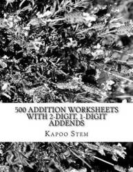 500 Addition Worksheets With 2-digit 1-digit Addends