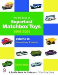 Big Book Of Matchbox Superfast Toys: 1969-2004 - Charlie Mack Paperback